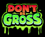 Don't Be Gross